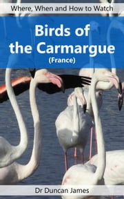 Birds of the Carmargue ebook by Duncan James