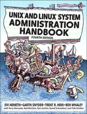 Unix and Linux System Administration Handbook ebook by Evi Nemeth,Garth Snyder,Trent R. Hein,Ben Whaley