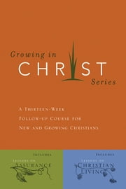 Growing in Christ - A 13-Week Course for New and Growing Christians ebook by The Navigators