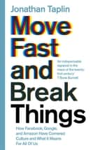 Move Fast and Break Things ebook by How Facebook, Google, and Amazon Cornered Culture and Undermined Democracy
