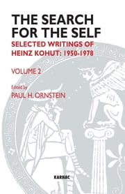The Search for the Self - Selected Writings of Heinz Kohut 1978-1981 ebook by Kohut,Ornstein