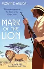 Mark Of The Lion - Number 1 in series ebook by Suzanne Arruda