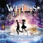 The Wells Bequest - A Companion to The Grimm Legacy audiobook by Polly Shulman, Johnny Heller