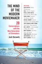 The Mind of the Modern Moviemaker ebook by Joshua Horowitz