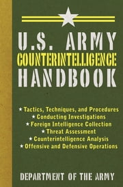 U.S. Army Counterintelligence Handbook ebook by Department of the Army
