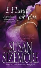 I Hunger for You ebook by Susan Sizemore