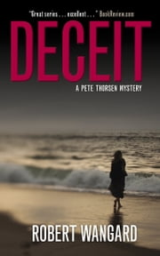 Deceit - A Pete Thorsen Mystery ebook by Robert Wangard