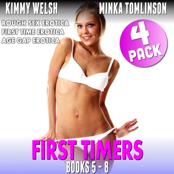 First Timers 4 Pack : Books 5 - 8 (Rough Sex Erotica First Time Erotica Age Gap Erotica) audiobook by Kimmy Welsh