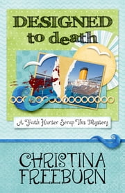 DESIGNED TO DEATH ebook by Christina Freeburn