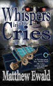 Whispers in the Cries ebook by Matthew Ewald