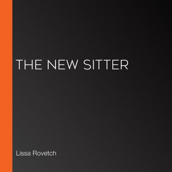 New Sitter, The audiobook by Lissa Rovetch