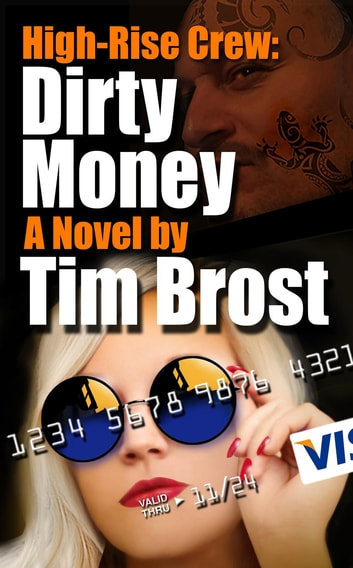 High-Rise Crew: Dirty Money - A cyber crime adventure novel ebook by Brost Tim