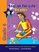 English for Life Reader Grade 4 Home Language ebook by Hanna Erasmus,Lynne Southey