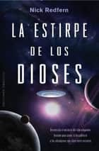 La estirpe de los Dioses ebook by NICK REDFERN