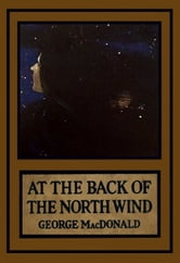 At the Back of the North Wind ebook by George Macdonald,Jessie Wilcox Smith (Illustrator)