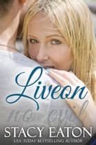 Liveon - No Evil ebook by Stacy Eaton