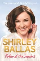 Behind the Sequins - My Life ebook by Shirley Ballas