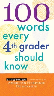 100 Words Every Fourth Grader Should Know ebook by Editors of the American Heritage Dictionaries