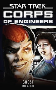 Star Trek: Corps of Engineers: Ghost ebook by Ilsa J. Bick