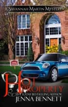 Hot Property ebook by Jenna Bennett