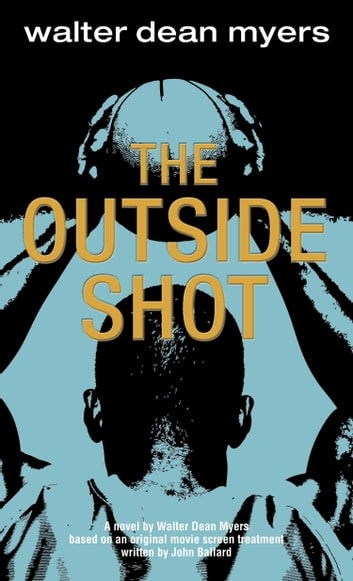 The Outside Shot ebook by Walter Dean Myers
