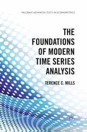 The Foundations of Modern Time Series Analysis ebook by T. Mills