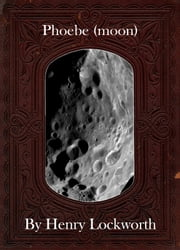 Phoebe (moon) ebook by Henry Lockworth,Eliza Chairwood,Bradley Smith