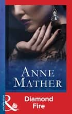 Diamond Fire (Mills & Boon Modern) 電子書 by Anne Mather