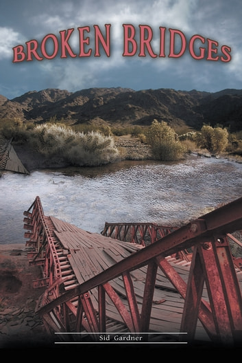 Broken Bridges ebook by Sid Gardner