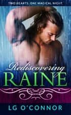 Rediscovering Raine ebook by L.G. O'Connor