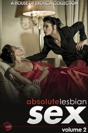 Absolute Lesbian Sex - Volume 2 ebook by Ashley Hind