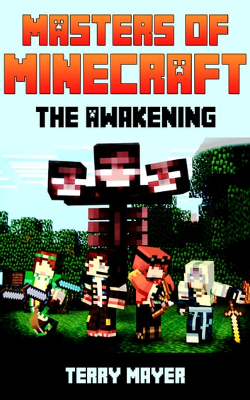 Minecraft: Masters of Minecraft - The Awakening ebook by Terry Mayer