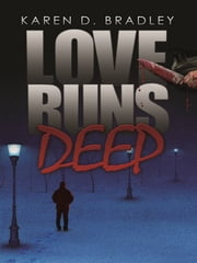 Love Runs Deep ebook by Karen D. Bradley