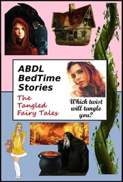 ABDL BedTime Stories - The Tangled Fairy Tales ebook by Zorro Daddy