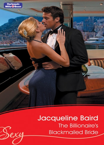 The Billionaire's Blackmailed Bride ebook by JACQUELINE BAIRD