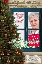 A Longview Christmas - A Christmas Collection ebook by Nancy M. Bell