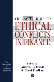 The ACT Guide to Ethical Conflicts in Finance ebook by Prindl, Andreas