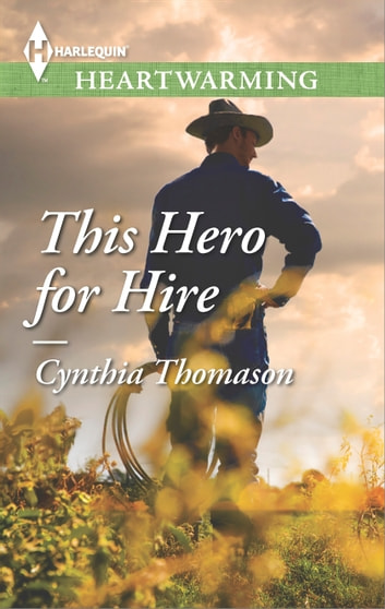 This Hero for Hire ebook by Cynthia Thomason