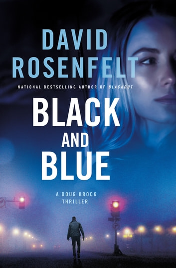 Black and Blue - A Doug Brock Thriller ebook by David Rosenfelt