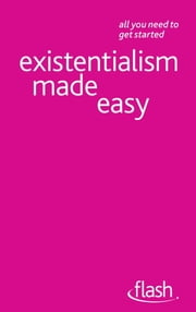 Existentialism Made Easy: Flash ebook by Mel Thompson,Nigel Rodgers