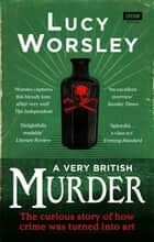 A Very British Murder eBook by Lucy Worsley