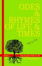 Odes & Rhymes of Life & Times Book 2 - The Funnier Side of Life ebook by AJ Brewster