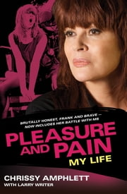 Pleasure and Pain - My Life ebook by Chrissy Amphlett,Larry Writer