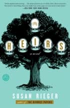 The Heirs - A Novel ebook by Susan Rieger