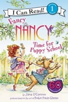 Fancy Nancy: Time for Puppy School ebook by Jane O'Connor, Robin Preiss Glasser