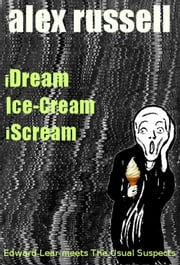 iDream Ice-Cream iScream ebook by Alex Russell