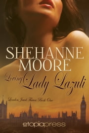 Loving Lady Lazuli ebook by Shehanne Moore