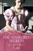 The Stanforth Secrets: A Rouge Regency Romance ebook by