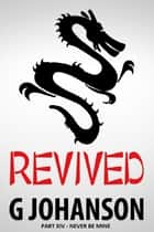 Revived: Part XIV - Never Be Mine ebook by G Johanson