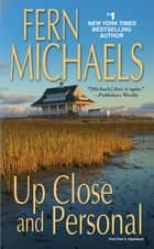 Up Close and Personal ebook by Fern Michaels
